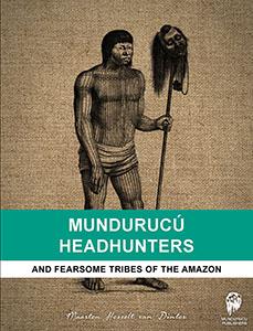 Mundurucu Headhunters-Thumb2